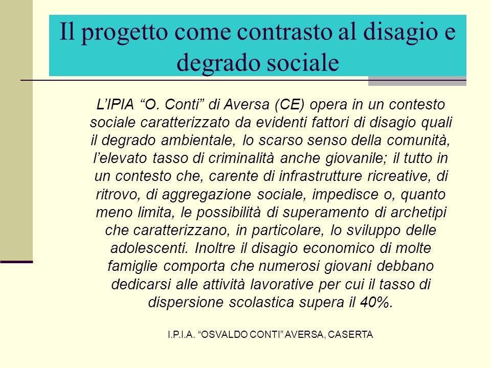 Il progetto come contrasto al disagio e degrado sociale