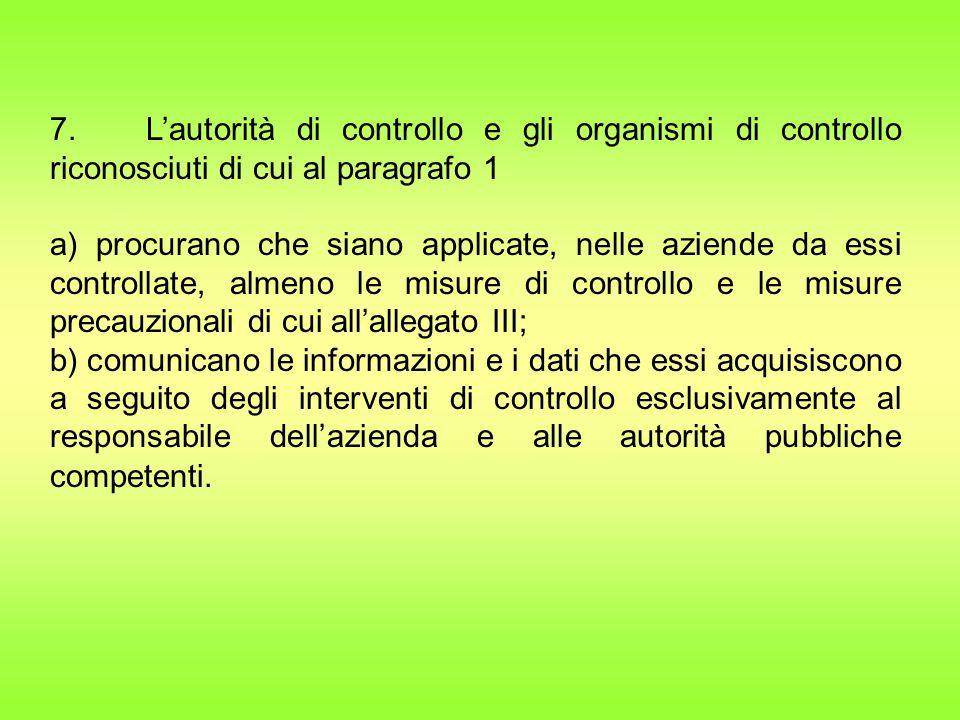 7. L'autorità di controllo e gli organismi di controllo riconosciuti di cui al paragrafo 1