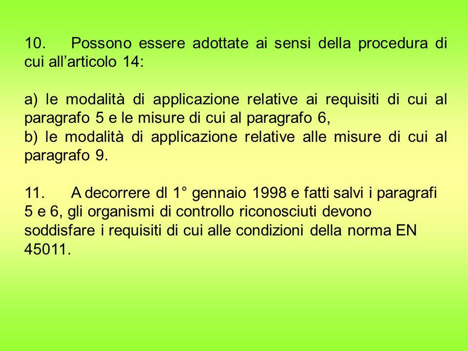 10. Possono essere adottate ai sensi della procedura di cui all'articolo 14: