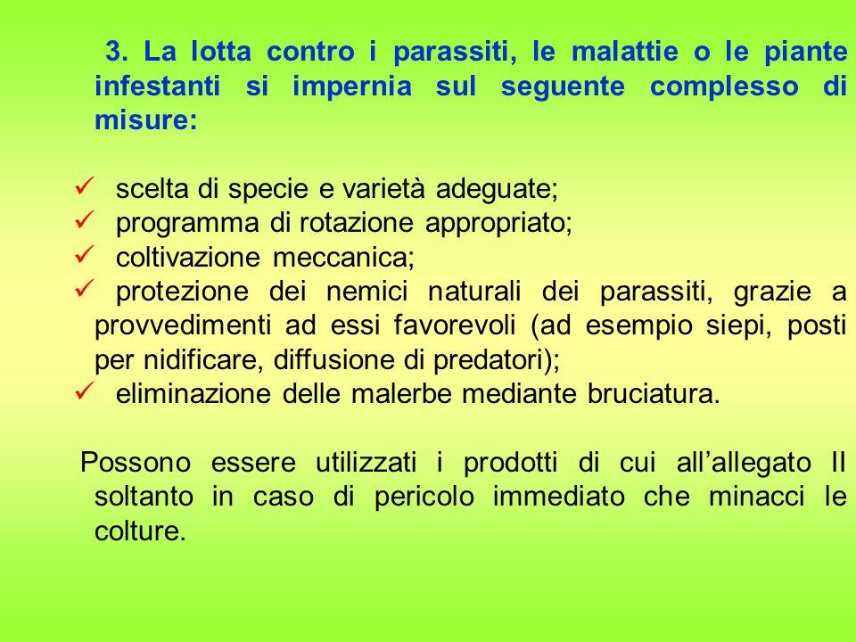 3. La lotta contro i parassiti, le malattie o le piante infestanti si impernia sul seguente complesso di misure: