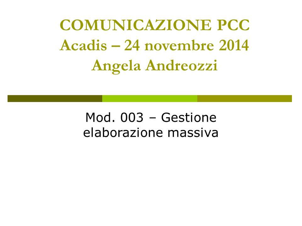 COMUNICAZIONE PCC Acadis – 24 novembre 2014 Angela Andreozzi
