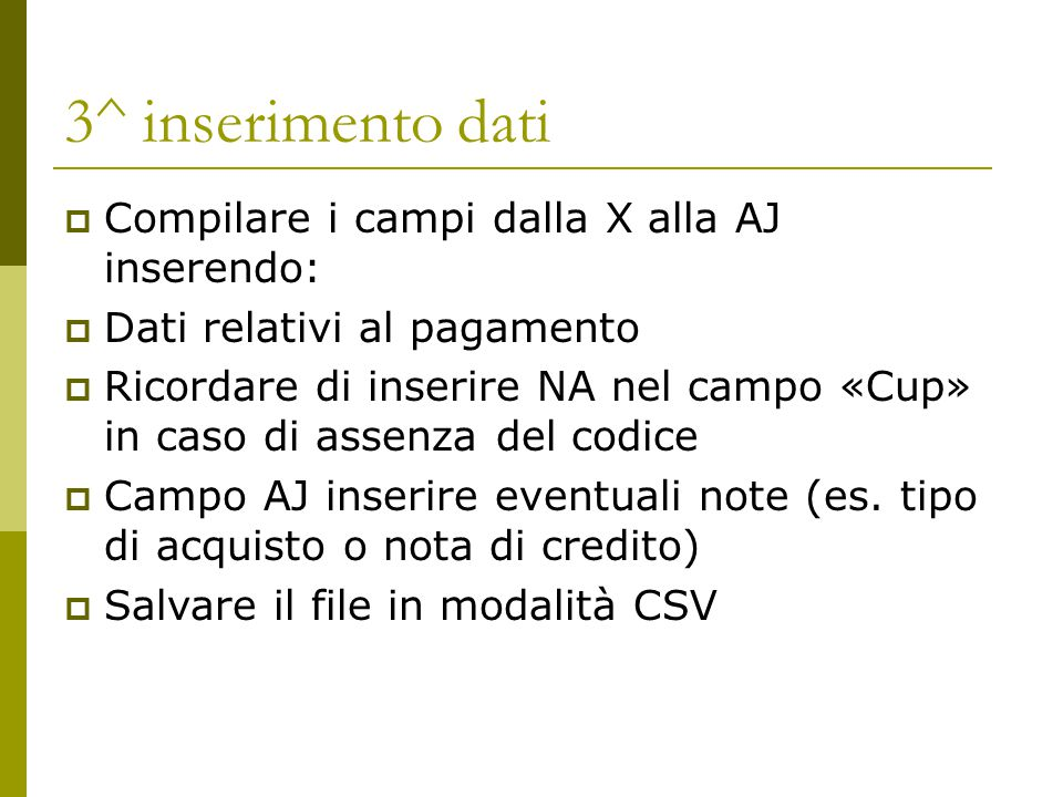3^ inserimento dati Compilare i campi dalla X alla AJ inserendo: