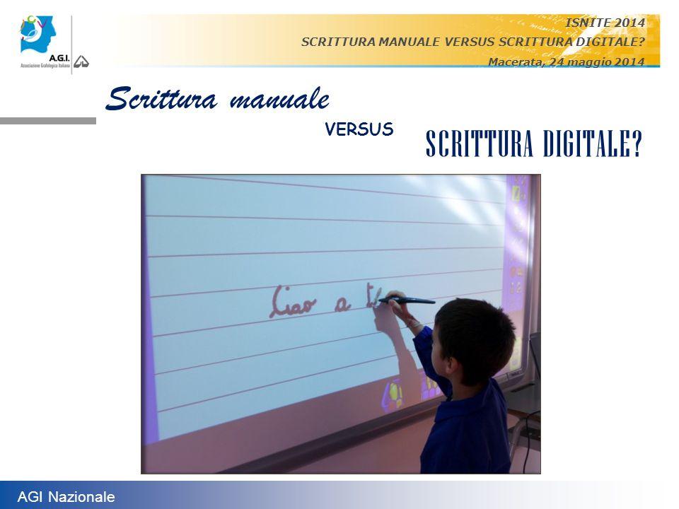 SCRITTURA DIGITALE Scrittura manuale VERSUS AGI Nazionale ISNITE 2014