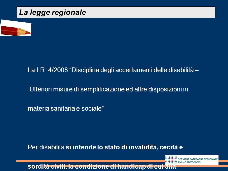 La legge regionale La LR. 4/2008 Disciplina degli accertamenti delle disabilità – Ulteriori misure di semplificazione ed altre disposizioni in.