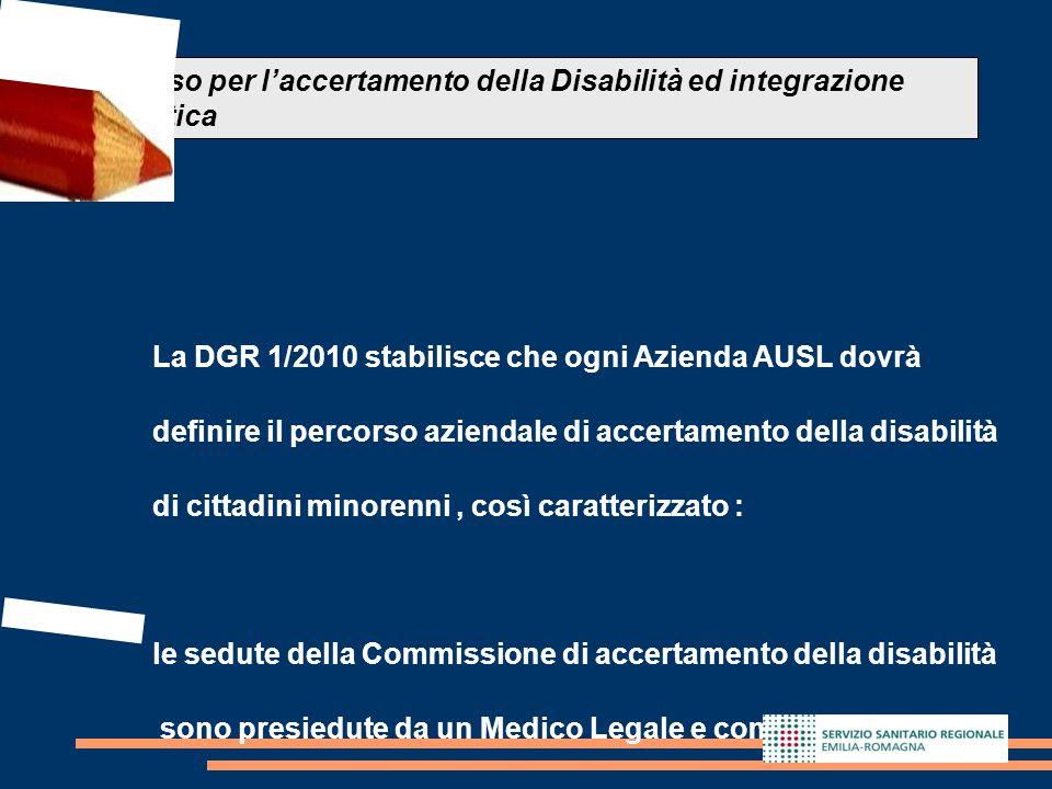 La DGR 1/2010 stabilisce che ogni Azienda AUSL dovrà