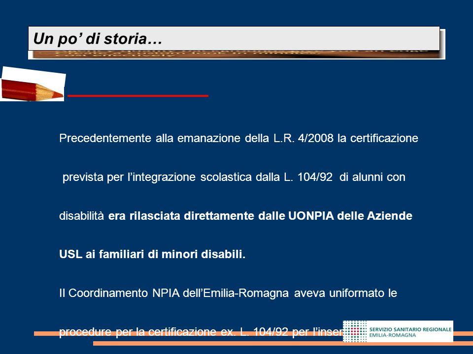Un po' di storia… Precedentemente alla emanazione della L.R. 4/2008 la certificazione.