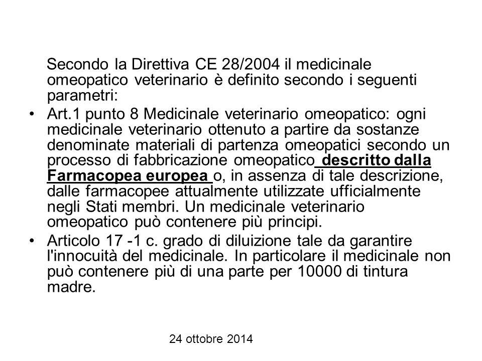 Secondo la Direttiva CE 28/2004 il medicinale omeopatico veterinario è definito secondo i seguenti parametri: