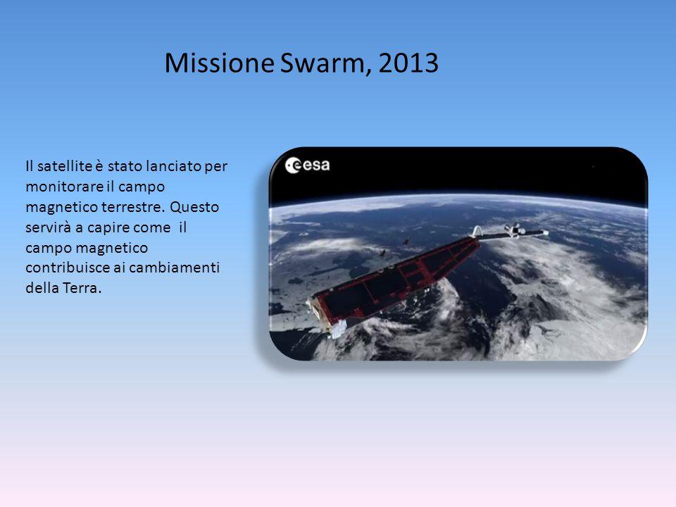 Missione Swarm, 2013 Il satellite è stato lanciato per