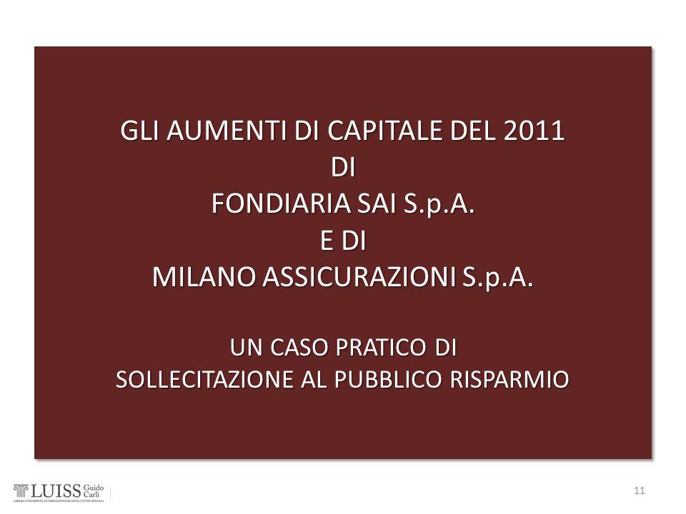 GLI AUMENTI DI CAPITALE DEL 2011 DI FONDIARIA SAI S.p.A. E DI