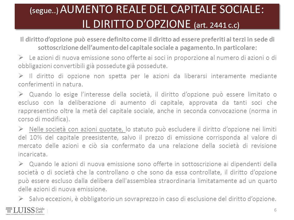 (segue..) AUMENTO REALE DEL CAPITALE SOCIALE: IL DIRITTO D'OPZIONE (art. 2441 c.c)