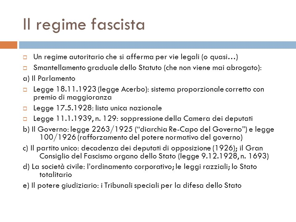 Il regime fascista Un regime autoritario che si afferma per vie legali (o quasi…)