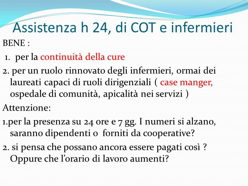 Assistenza h 24, di COT e infermieri