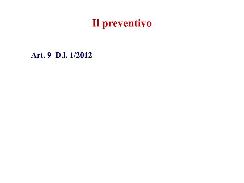 Il preventivo Art. 9 D.l. 1/2012
