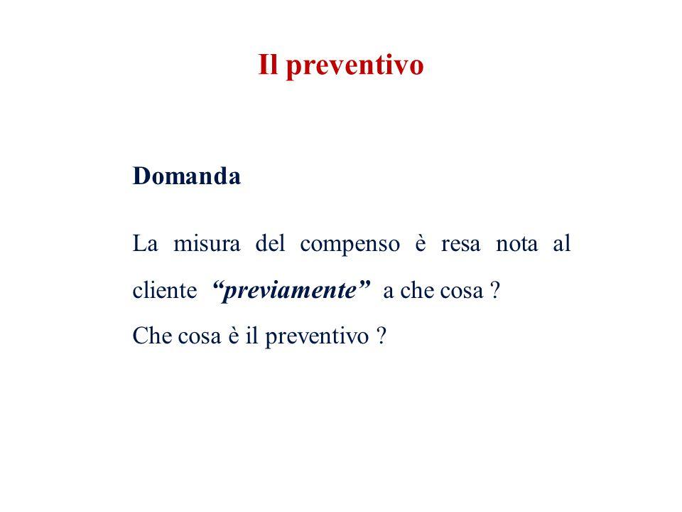Il preventivo Che cosa è il preventivo Domanda
