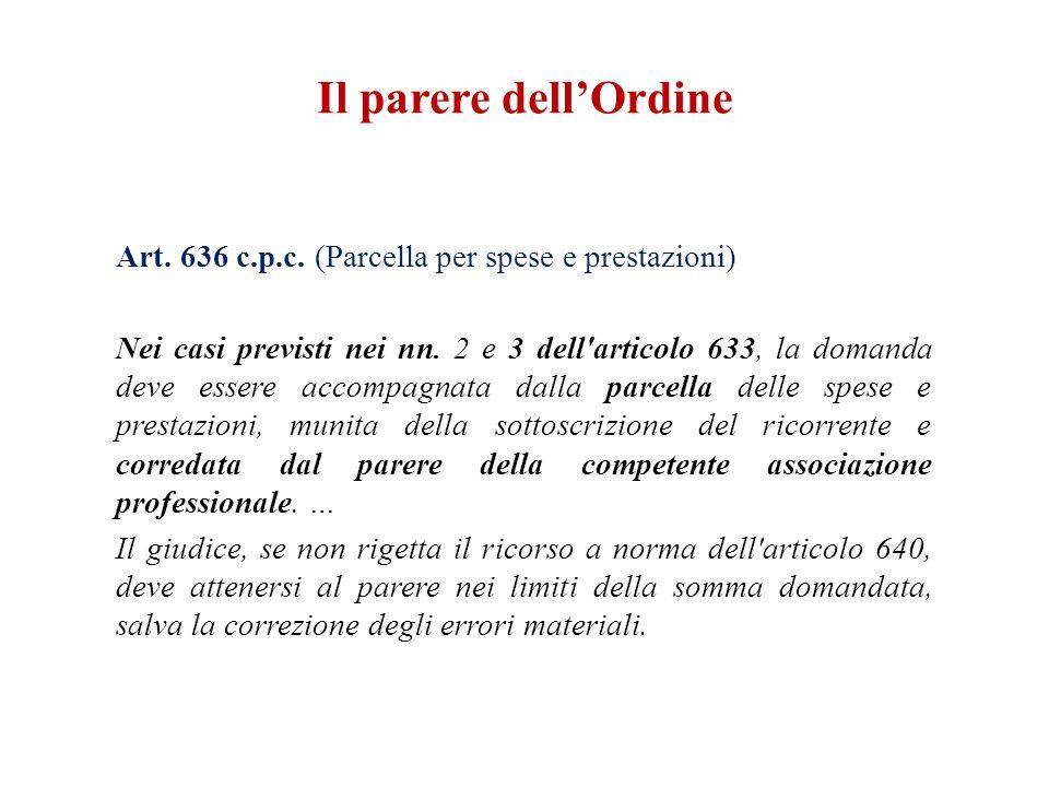 Il parere dell'Ordine Art. 636 c.p.c. (Parcella per spese e prestazioni)