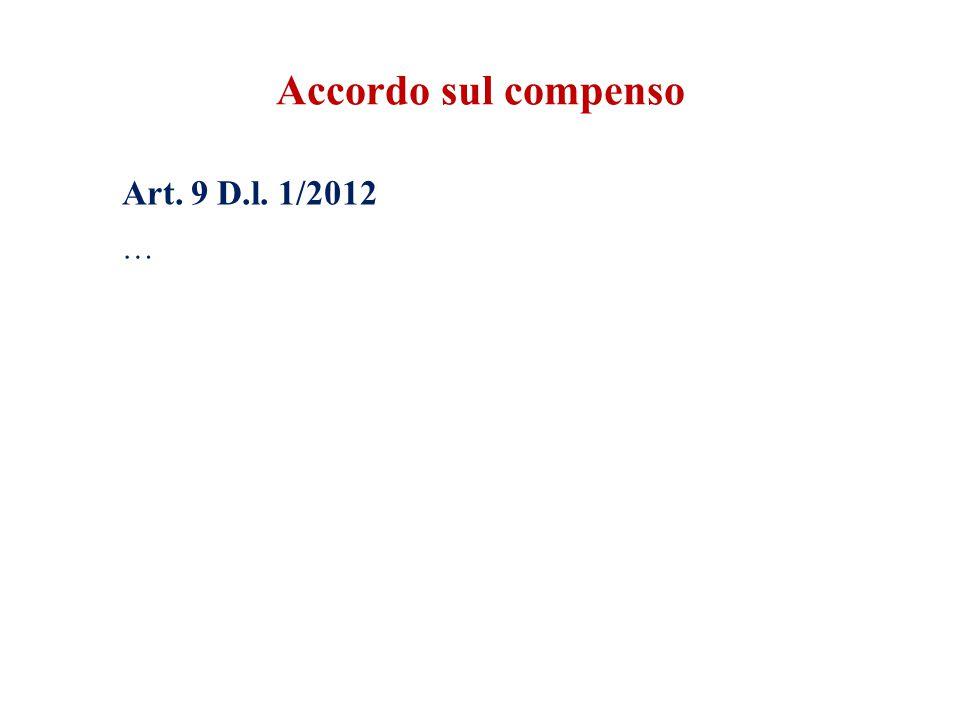Accordo sul compenso Art. 9 D.l. 1/2012 …
