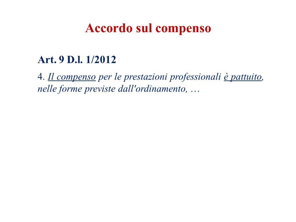 Accordo sul compenso Art. 9 D.l. 1/2012 4.