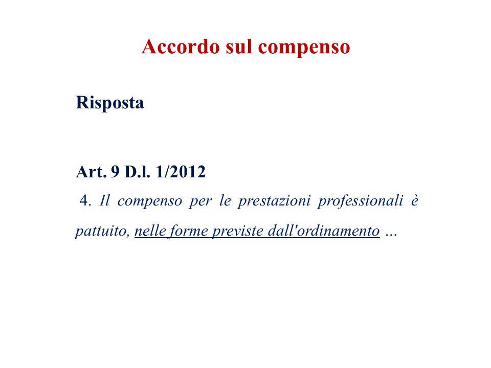 Accordo sul compenso Risposta. Art. 9 D.l. 1/2012.