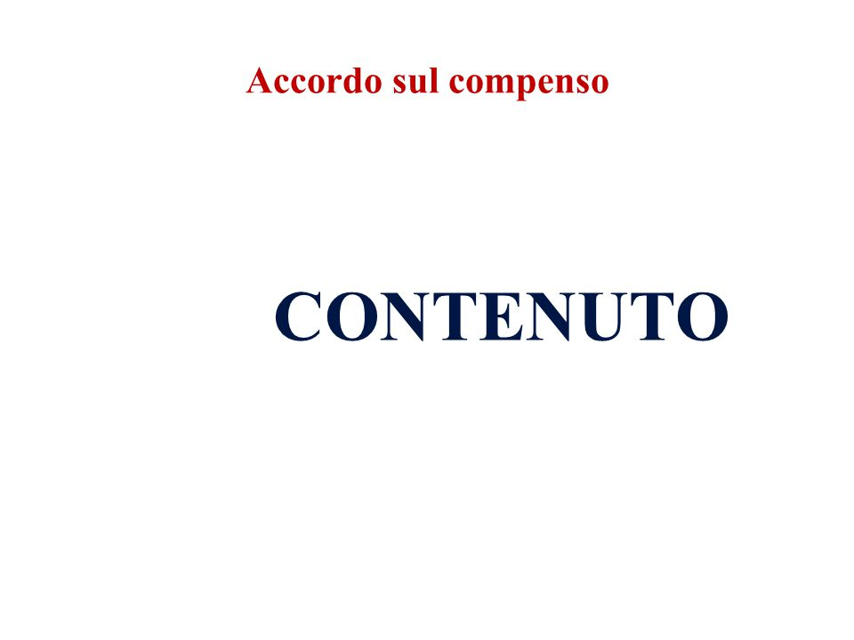Accordo sul compenso CONTENUTO