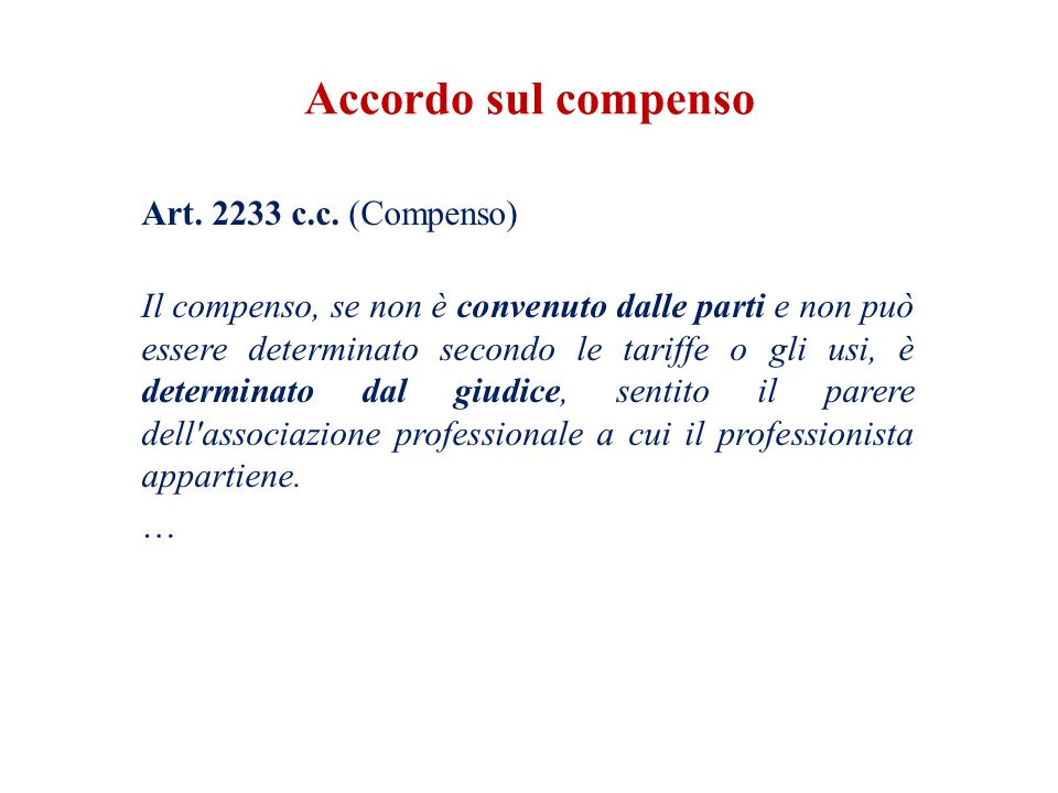 Accordo sul compenso … Art. 2233 c.c. (Compenso)