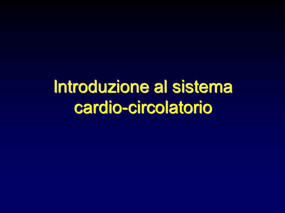 Introduzione al sistema cardio-circolatorio