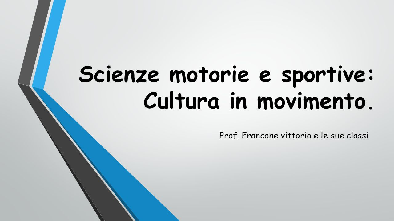 Scienze motorie e sportive: Cultura in movimento.