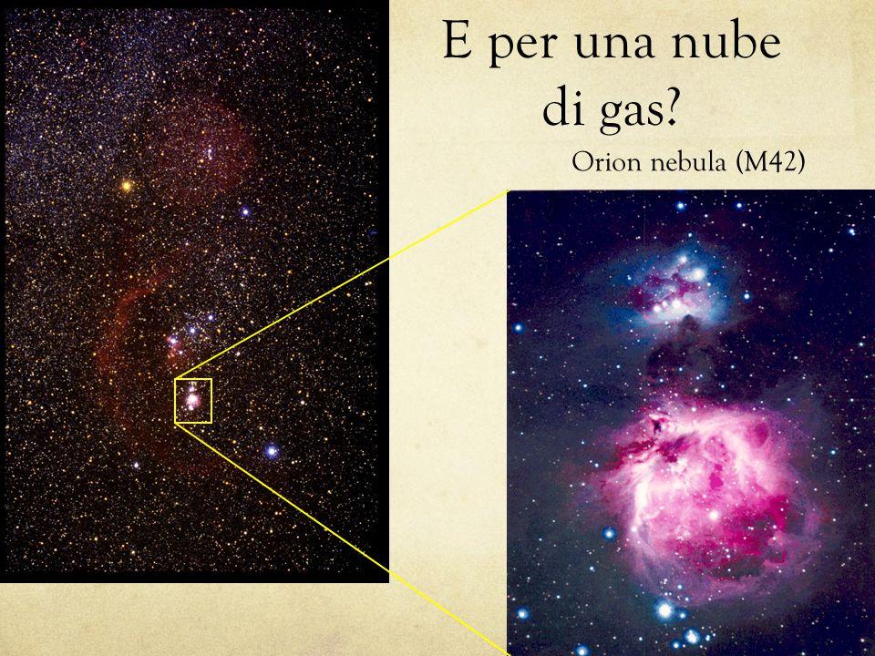 E per una nube di gas Orion nebula (M42)