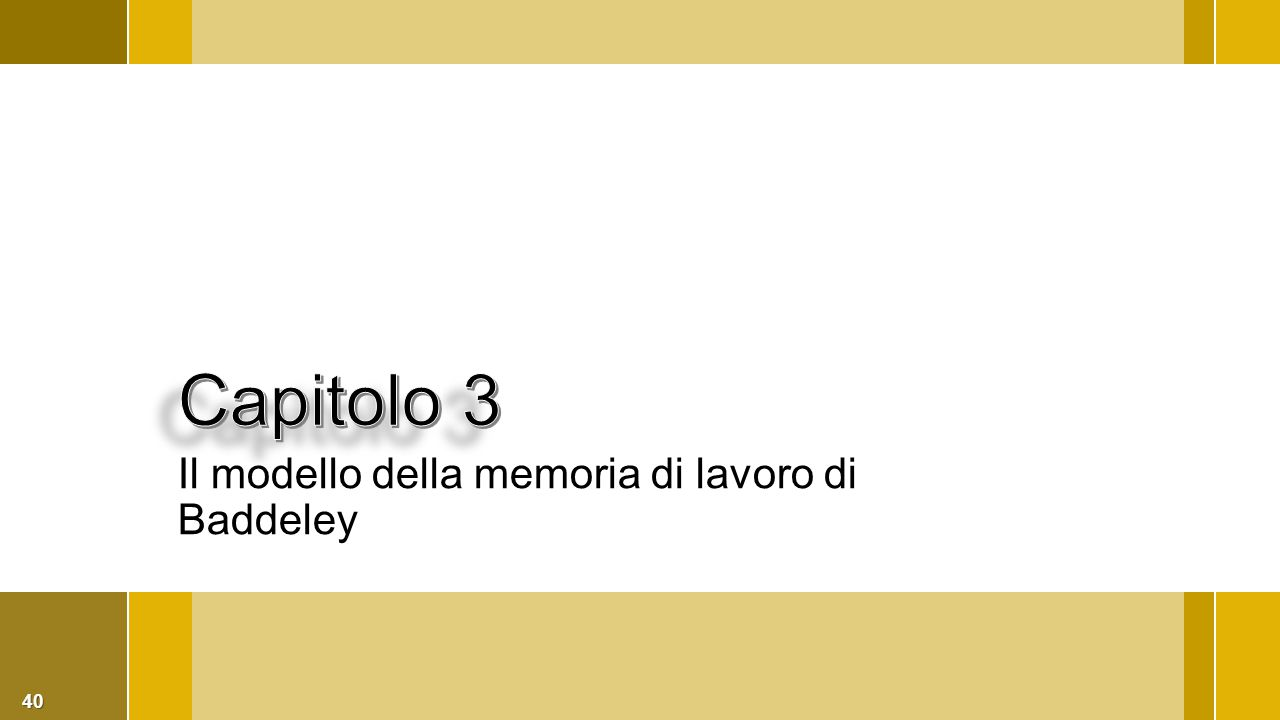 Capitolo 3 Il modello della memoria di lavoro di Baddeley