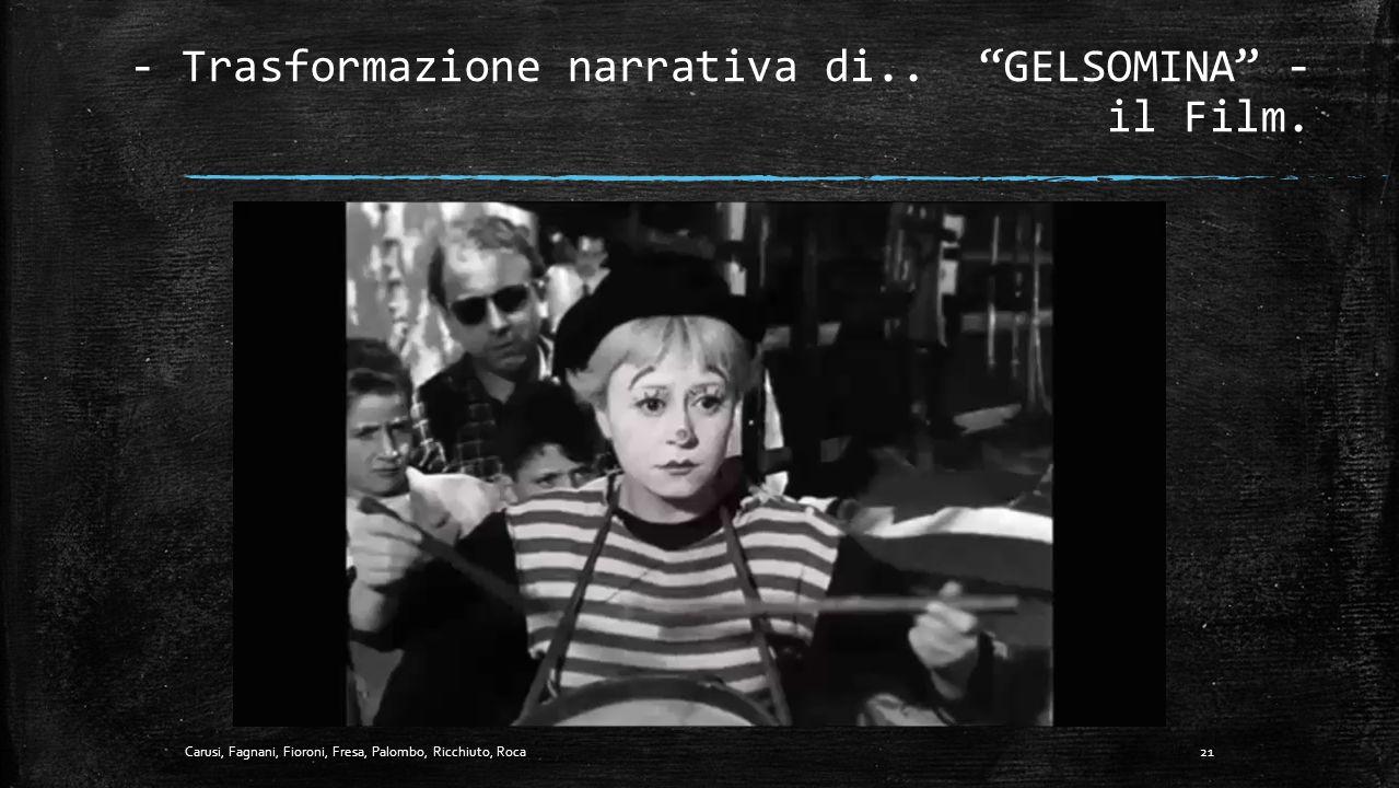 - Trasformazione narrativa di.. GELSOMINA - il Film.