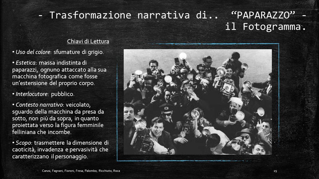 - Trasformazione narrativa di.. PAPARAZZO - il Fotogramma.