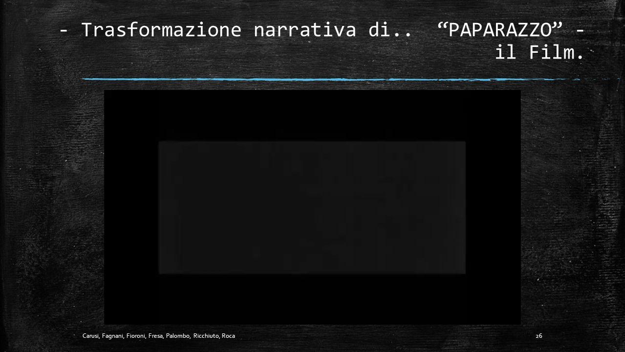 - Trasformazione narrativa di.. PAPARAZZO - il Film.