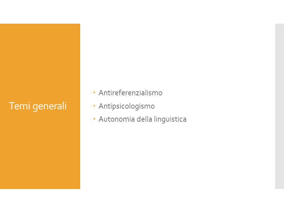 Temi generali Antireferenzialismo Antipsicologismo