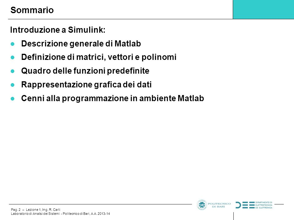 Sommario Introduzione a Simulink: Descrizione generale di Matlab