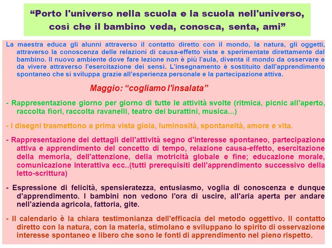 Porto l universo nella scuola e la scuola nell universo, così che il bambino veda, conosca, senta, ami
