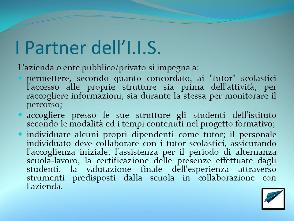 I Partner dell'I.I.S. L azienda o ente pubblico/privato si impegna a: