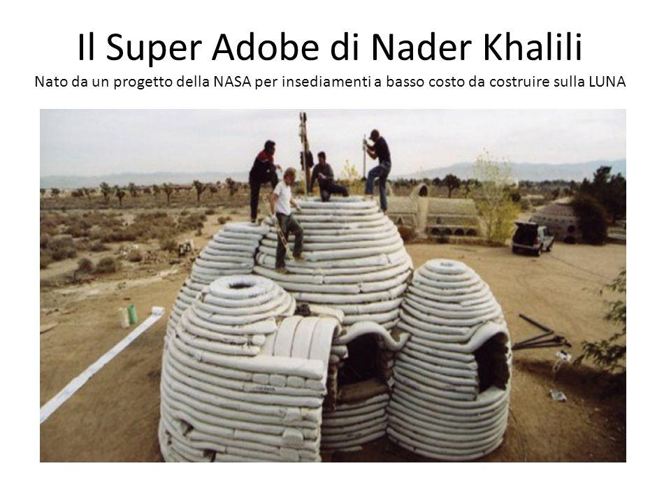 Il Super Adobe di Nader Khalili Nato da un progetto della NASA per insediamenti a basso costo da costruire sulla LUNA