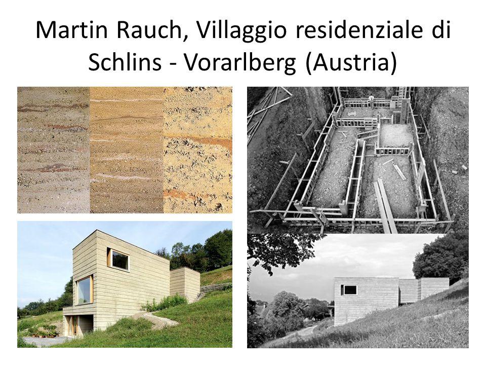 Martin Rauch, Villaggio residenziale di Schlins - Vorarlberg (Austria)