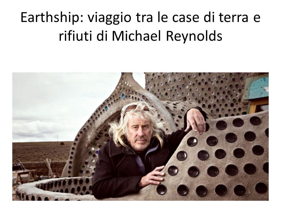 Earthship: viaggio tra le case di terra e rifiuti di Michael Reynolds