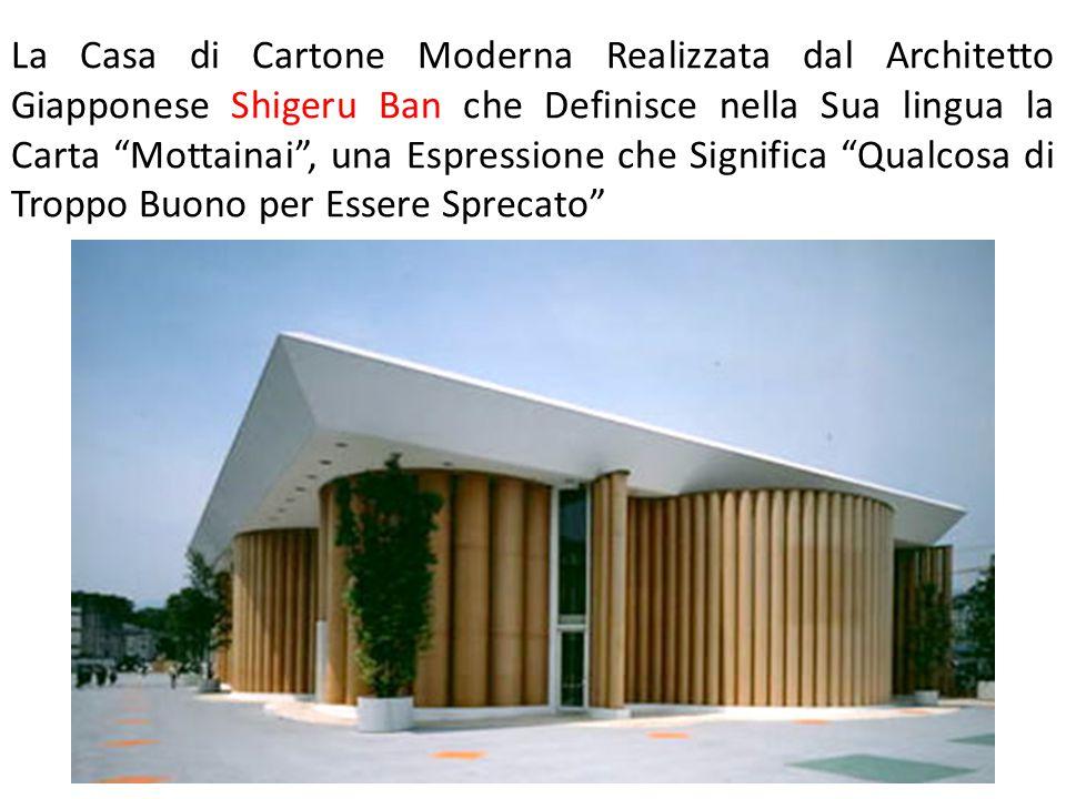 La Casa di Cartone Moderna Realizzata dal Architetto Giapponese Shigeru Ban che Definisce nella Sua lingua la Carta Mottainai , una Espressione che Significa Qualcosa di Troppo Buono per Essere Sprecato