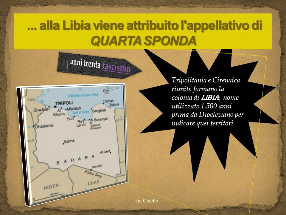 ... alla Libia viene attribuito l appellativo di QUARTA SPONDA