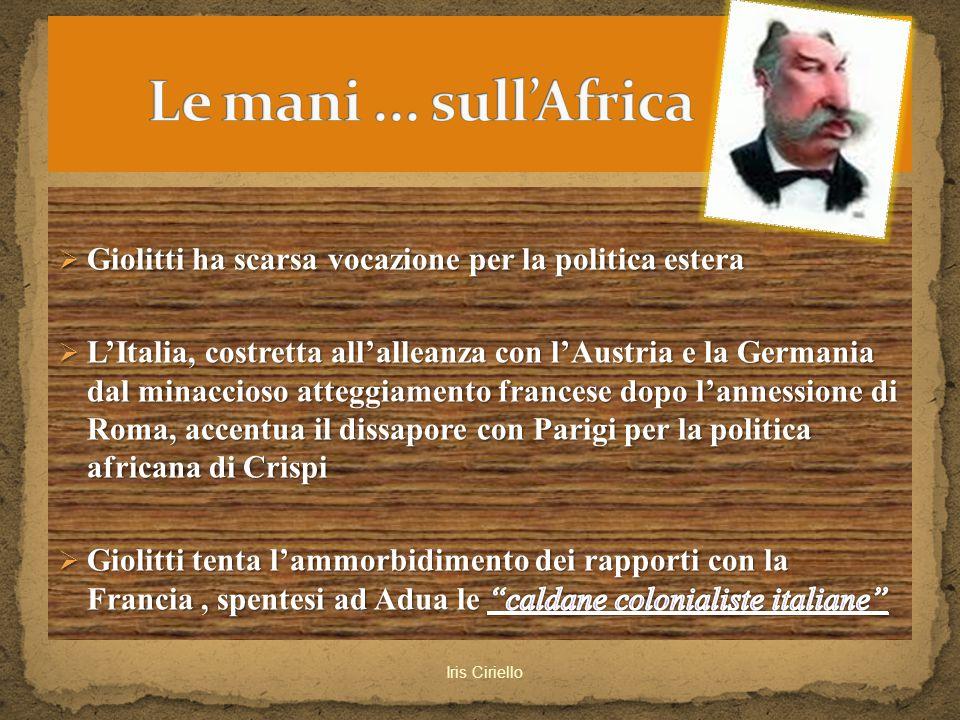 Le mani ... sull'Africa Giolitti ha scarsa vocazione per la politica estera.
