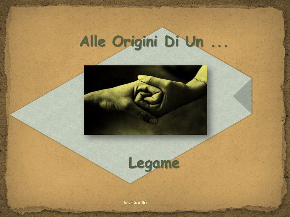 Alle Origini Di Un ... Legame