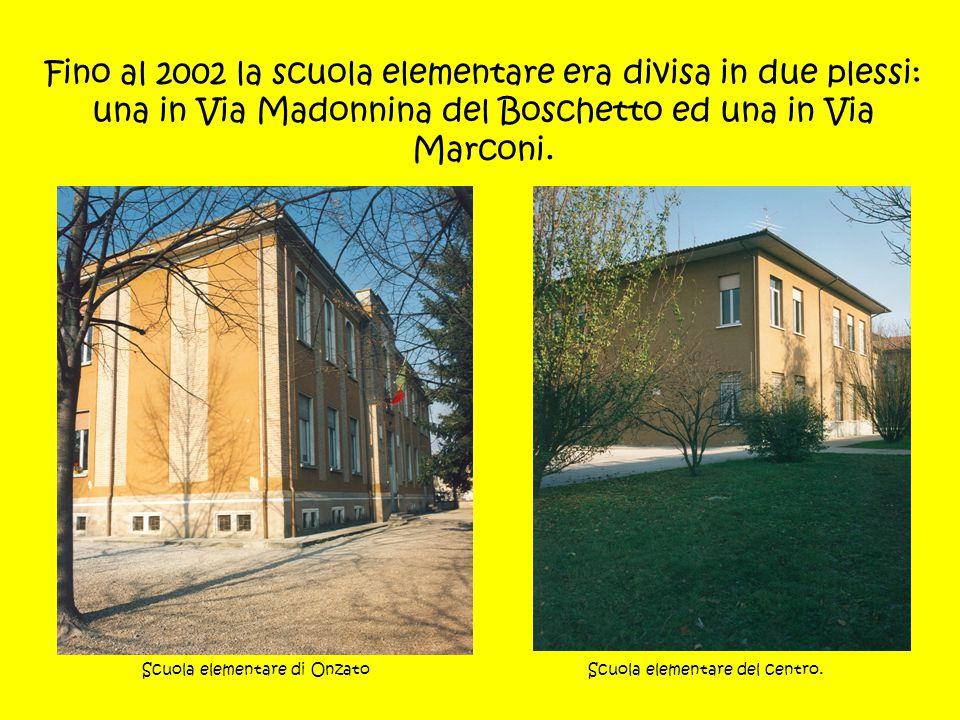 Fino al 2002 la scuola elementare era divisa in due plessi: una in Via Madonnina del Boschetto ed una in Via Marconi.