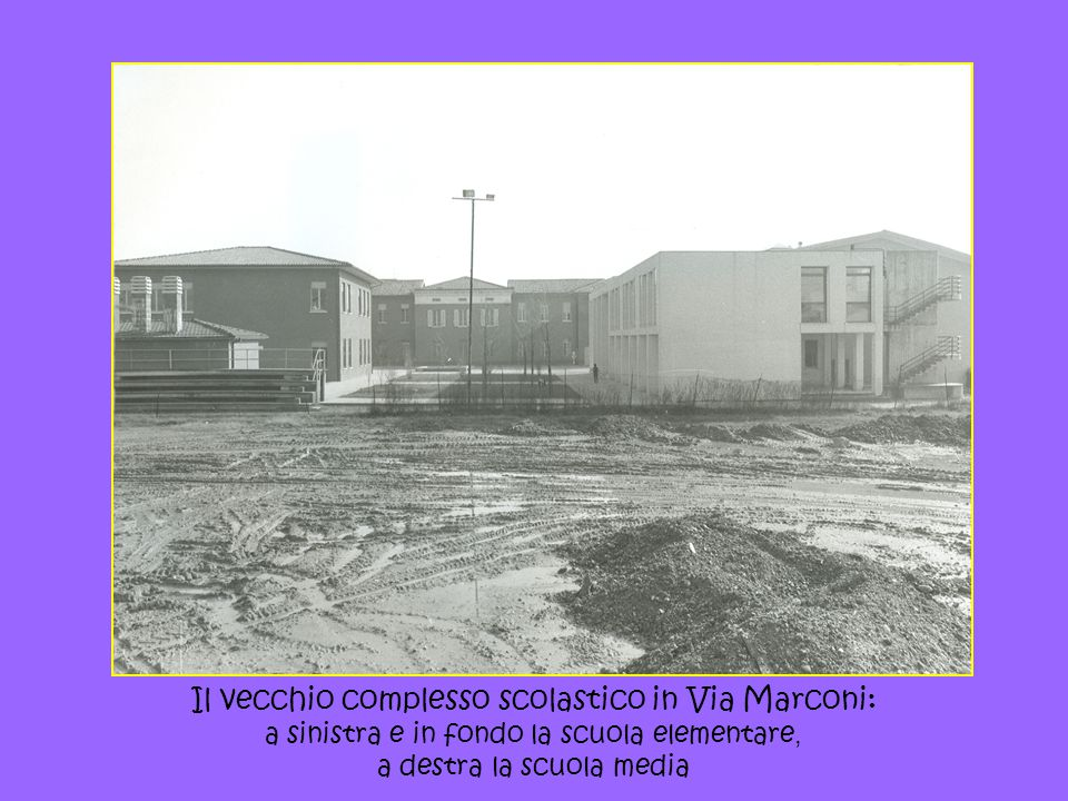 Il vecchio complesso scolastico in Via Marconi: