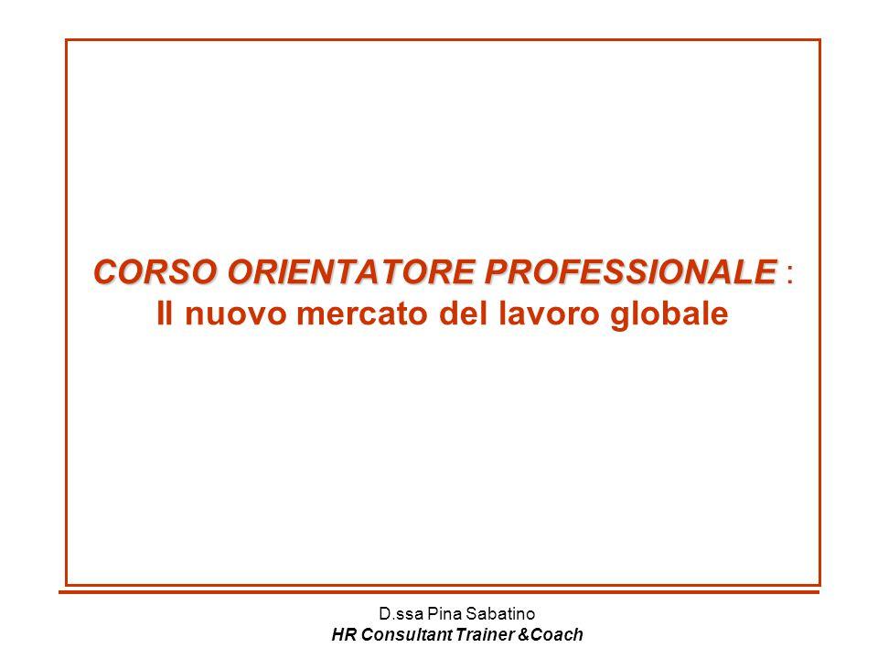 CORSO ORIENTATORE PROFESSIONALE : Il nuovo mercato del lavoro globale
