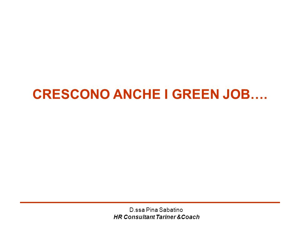 CRESCONO ANCHE I GREEN JOB….