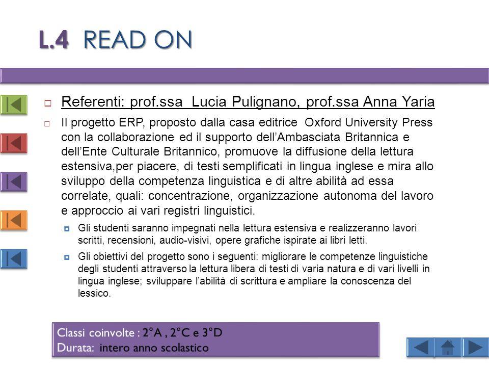 L.4 READ ON Referenti: prof.ssa Lucia Pulignano, prof.ssa Anna Yaria