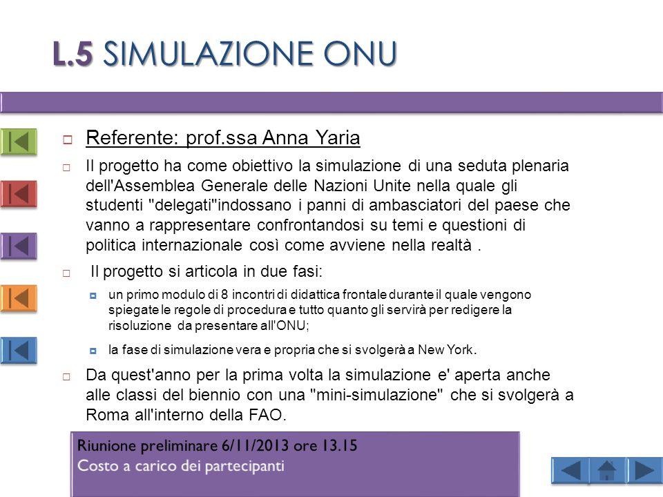 L.5 SIMULAZIONE ONU Referente: prof.ssa Anna Yaria