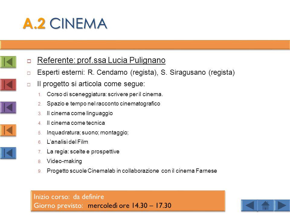 A.2 CINEMA Referente: prof.ssa Lucia Pulignano