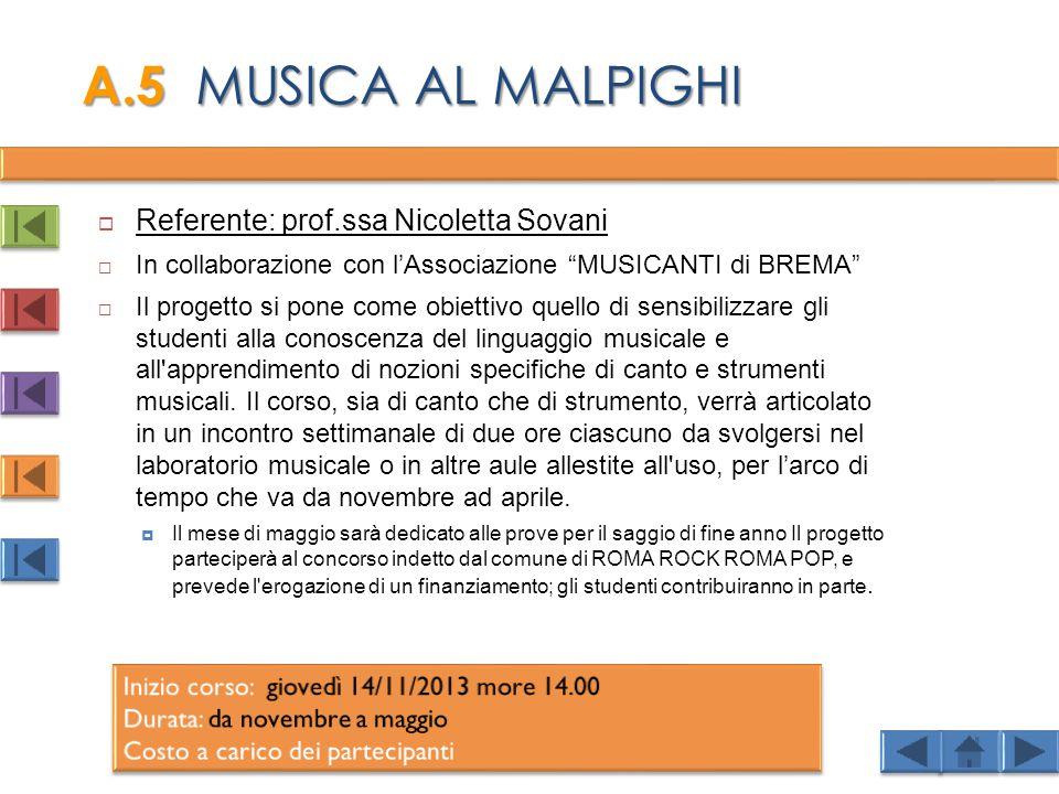 A.5 MUSICA AL MALPIGHI Referente: prof.ssa Nicoletta Sovani